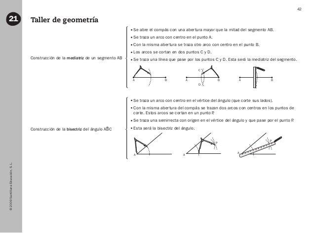 ©2009SantillanaEducación,S.L. 42 Taller de geometría21 Se abre el compás con una abertura mayor que la mitad del segmento ...