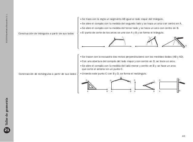 43 ©2009SantillanaEducación,S.L. 21 Tallerdegeometría Se traza con la regla un segmento AB igual al lado mayor del triángu...