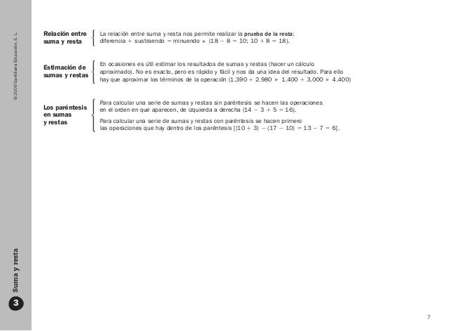 7 ©2009SantillanaEducación,S.L.Sumayresta 3 Relación entre suma y resta Estimación de sumas y restas Los paréntesis en sum...