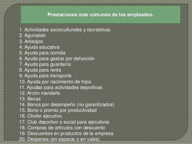  Actualmente,   en México, los principales  ordenamientos legales que regulan las  prestaciones a los empleados son los  ...
