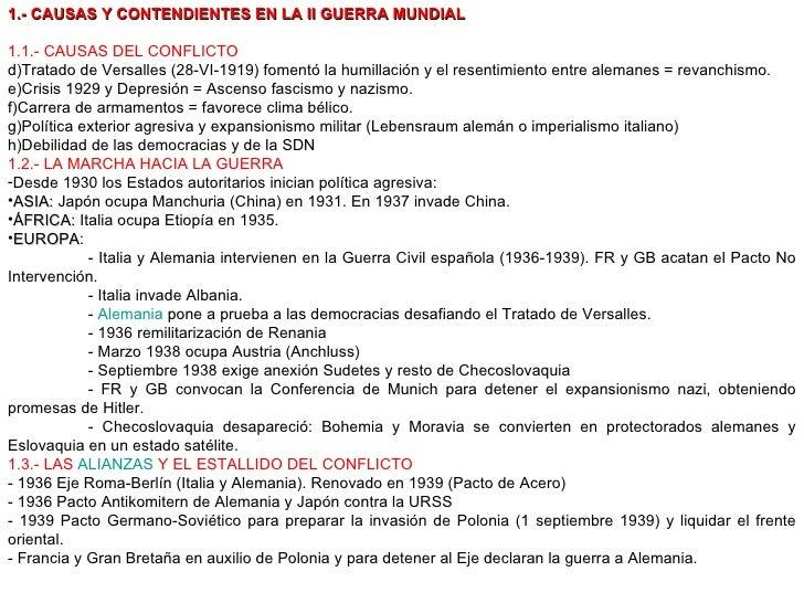 <ul><li>1.- CAUSAS Y CONTENDIENTES EN LA II GUERRA MUNDIAL </li></ul><ul><li>1.1.- CAUSAS DEL CONFLICTO </li></ul><ul><li>...