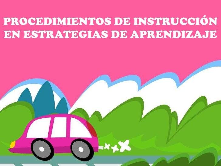 PROCEDIMIENTOS DE INSTRUCCIÓNEN ESTRATEGIAS DE APRENDIZAJE