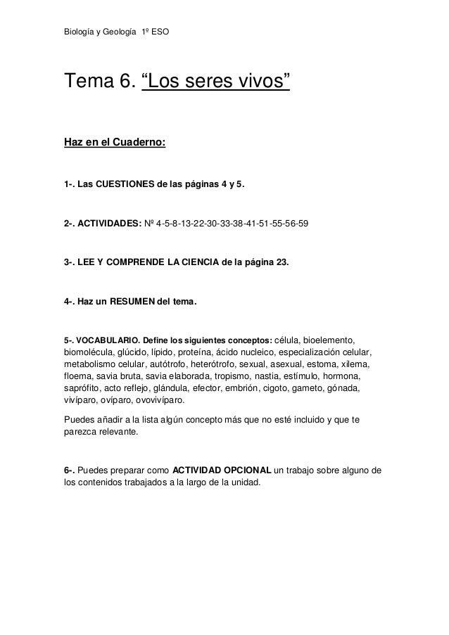 """Biología y Geología 1º ESO Tema 6. """"Los seres vivos"""" Haz en el Cuaderno: 1-. Las CUESTIONES de las páginas 4 y 5. 2-. ACTI..."""