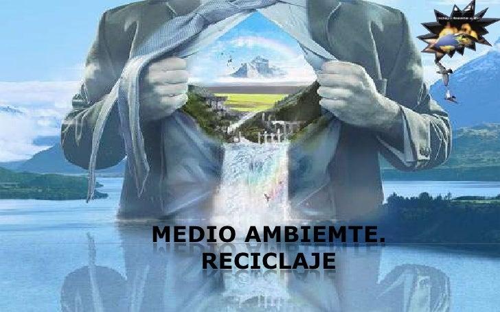 MEDIO AMBIEMTE.Reciclaje<br />