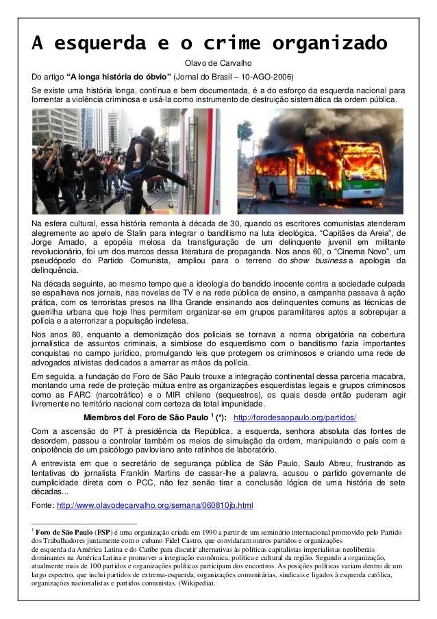 """A esquerda e o crime organizado Olavo de Carvalho Do artigo """"A longa história do óbvio"""" (Jornal do Brasil – 10-AGO-2006) S..."""
