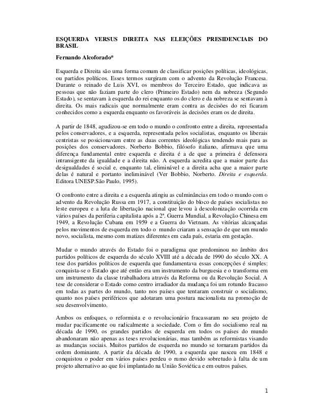 ESQUERDA VERSUS DIREITA NAS ELEIÇÕES PRESIDENCIAIS DO  BRASIL  Fernando Alcoforado*  Esquerda e Direita são uma forma comu...