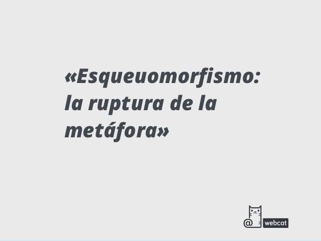 «Esqueuomorfismo:la ruptura de lametáfora»