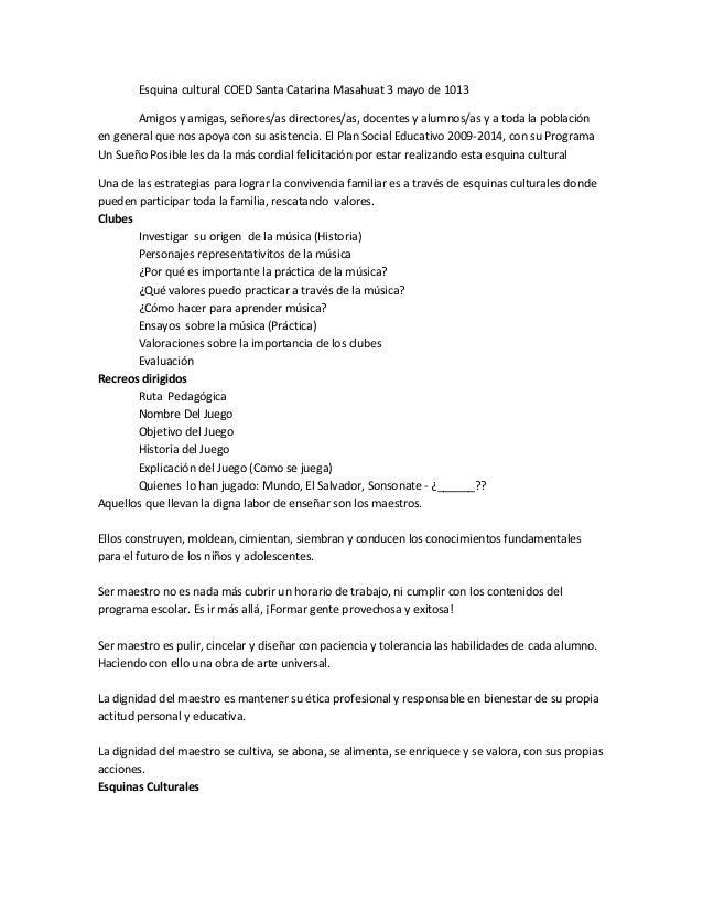 Esquina cultural COED Santa Catarina Masahuat 3 mayo de 1013 Amigos y amigas, señores/as directores/as, docentes y alumnos...