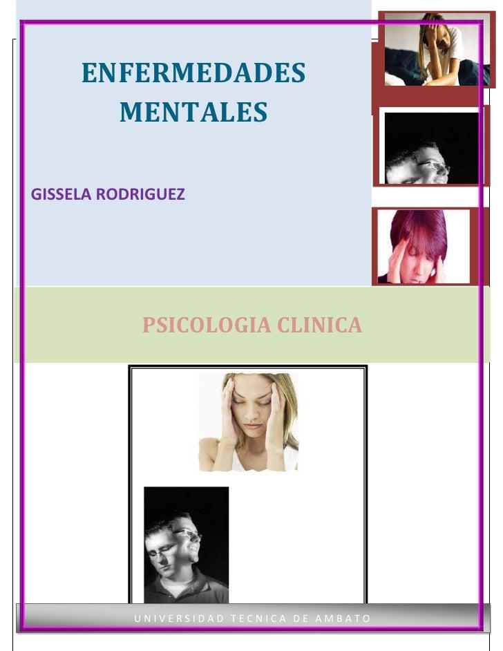 ENFERMEDADES          PSICOLOGIA CLINICA        MENTALESGISSELA RODRIGUEZ                PSICOLOGIACARRERA DE PSICOLOGÍA C...