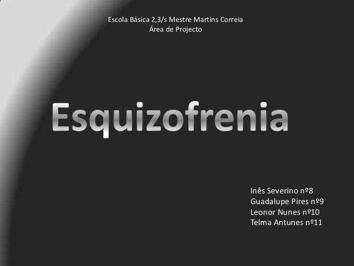 Escola Básica 2,3/s Mestre Martins Correia             Área de Projecto                                             Inês S...