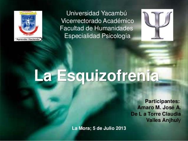 Universidad Yacambú Vicerrectorado Académico Facultad de Humanidades Especialidad Psicología La Mora; 5 de Julio 2013 Part...