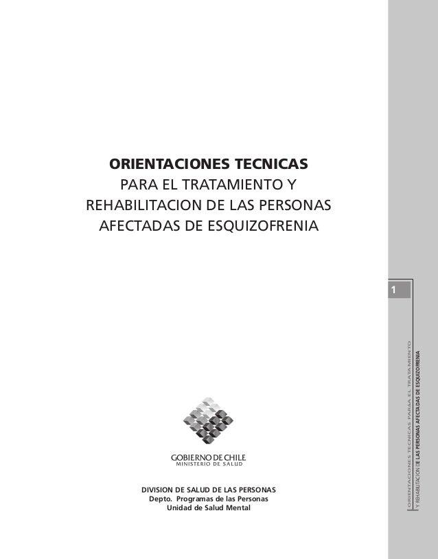 ORIENTACIONES TECNICAS    PARA EL TRATAMIENTO YREHABILITACION DE LAS PERSONAS AFECTADAS DE ESQUIZOFRENIA                  ...