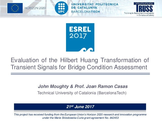 Evaluation of the Hilbert Huang Transformation of Transient Signals for Bridge Condition Assessment 21st June 2017 This pr...