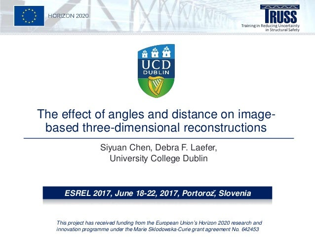 The effect of angles and distance on image- based three-dimensional reconstructions Siyuan Chen, Debra F. Laefer, Universi...