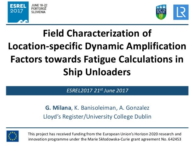Field Characterization of Location-specific Dynamic Amplification Factors towards Fatigue Calculations in Ship Unloaders T...