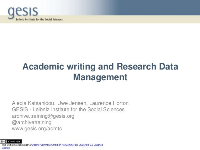 Academic writing and Research Data Management Alexia Katsanidou, Uwe Jensen, Laurence Horton GESIS - Leibniz Institute for...