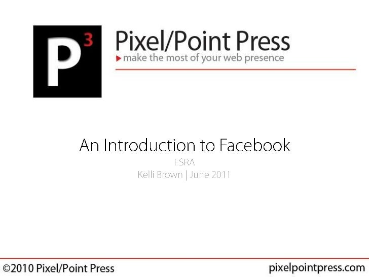 An Introduction to FacebookESRAKelli Brown | June 2011<br />