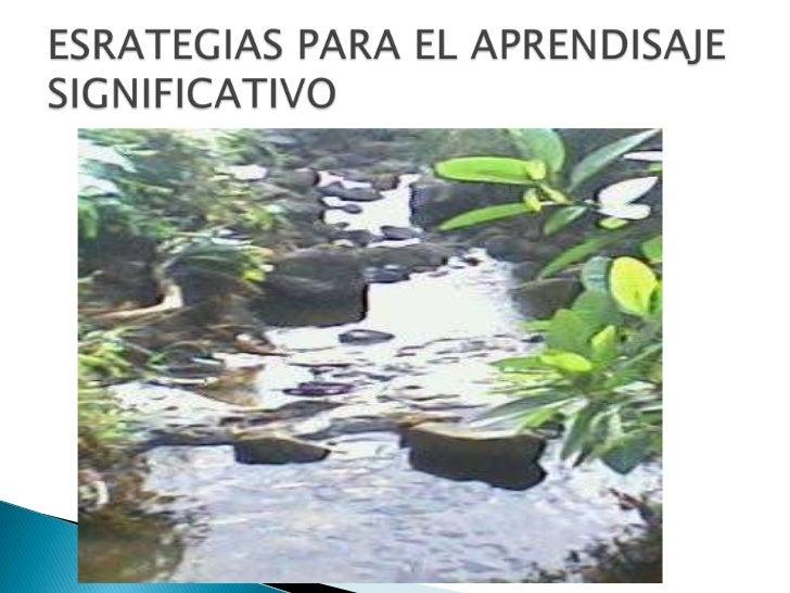 ESRATEGIAS PARA EL APRENDISAJE SIGNIFICATIVO<br />