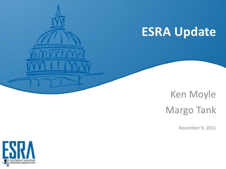 ESRA Update Ken Moyle Margo Tank November 9, 2011