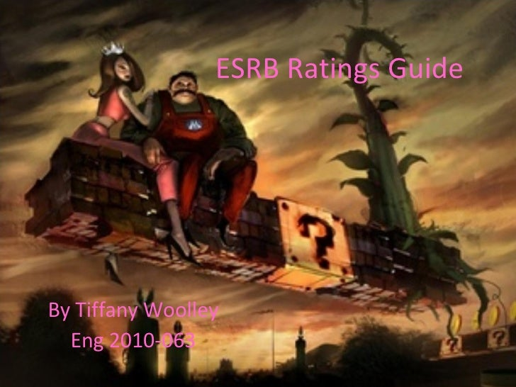 ESRB Ratings Guide By Tiffany Woolley Eng 2010-063