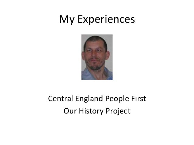 My Experiences Central England People First Our History Project