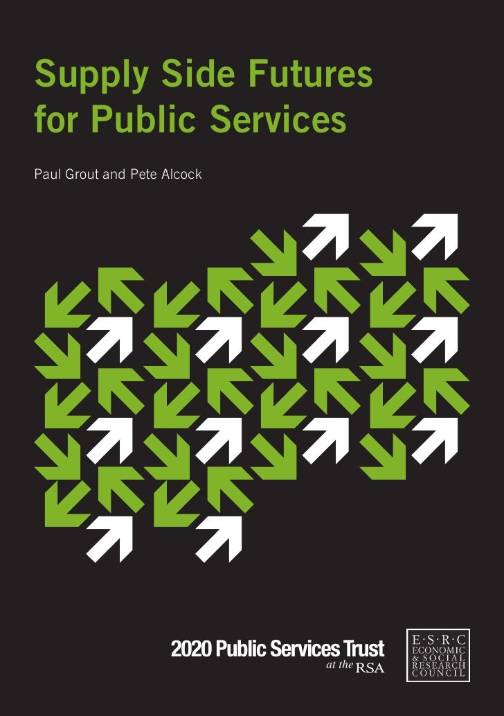 Supply Side Futures for Public Services Paul Grout and Pete Alcock                          2020 Public Services Trust    ...