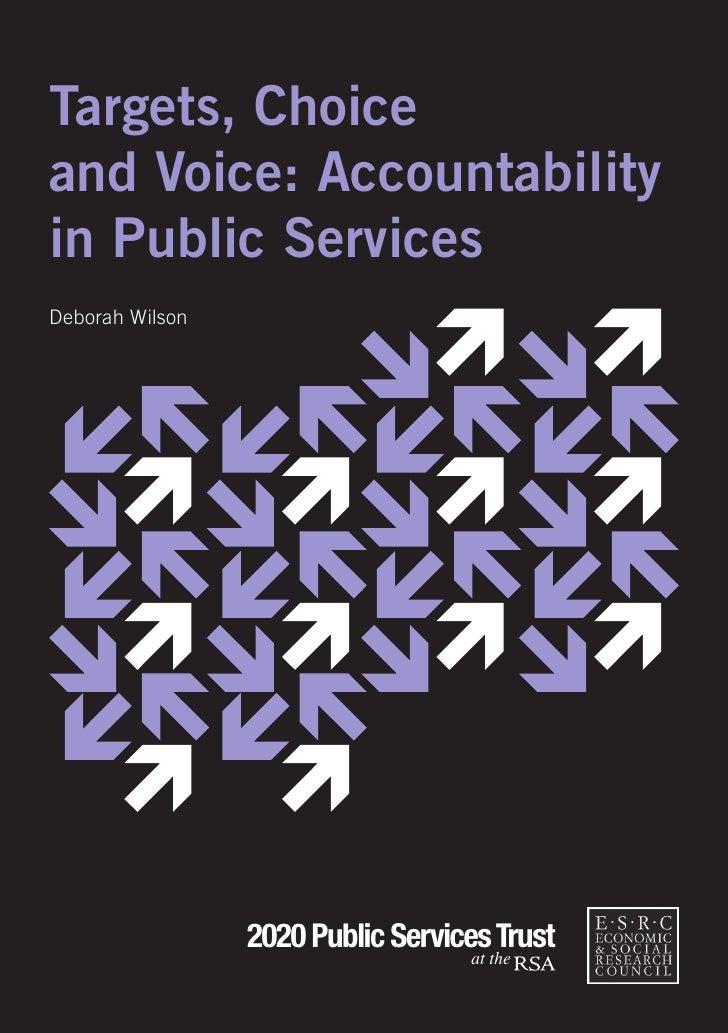Targets, Choice and Voice: Accountability in Public Services Deborah Wilson                      2020 Public Services Trus...