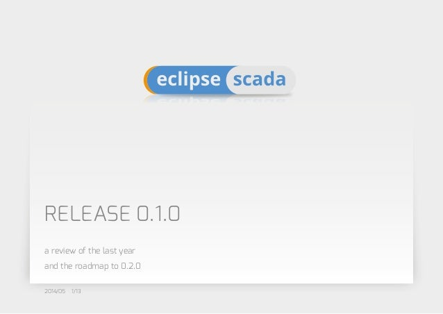2014/05 1/13 Release 0.1.0 a review of the last year and the roadmap to 0.2.0