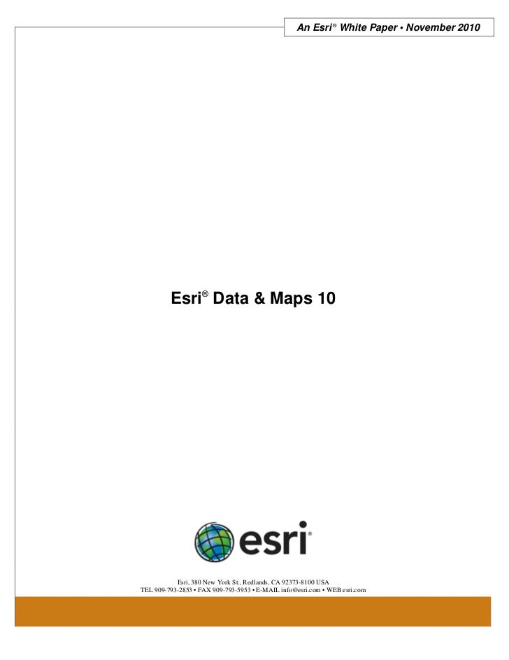 An Esri ® White Paper • November 2010         Esri® Data & Maps 10           Esri, 380 New York St., Redlands, CA 92373-81...