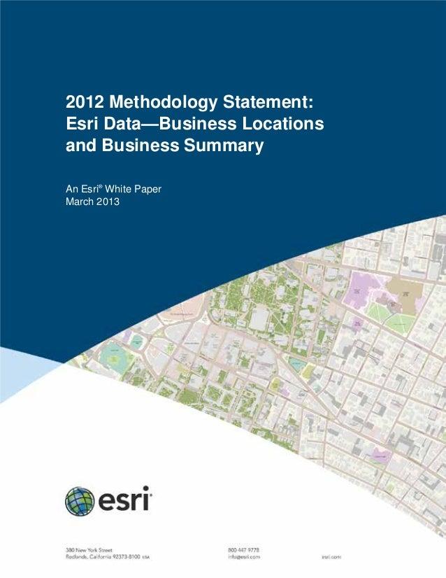2012 Methodology Statement:Esri Data—Business Locationsand Business SummaryAn Esri®White PaperMarch 2013