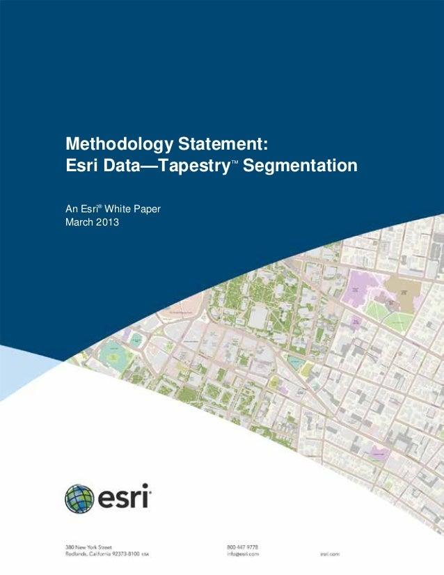 Methodology Statement:Esri Data—Tapestry™SegmentationAn Esri®White PaperMarch 2013