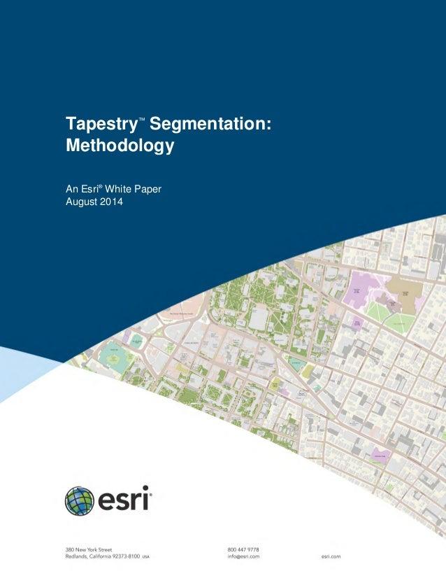 Tapestry™ Segmentation: Methodology An Esri® White Paper August 2014