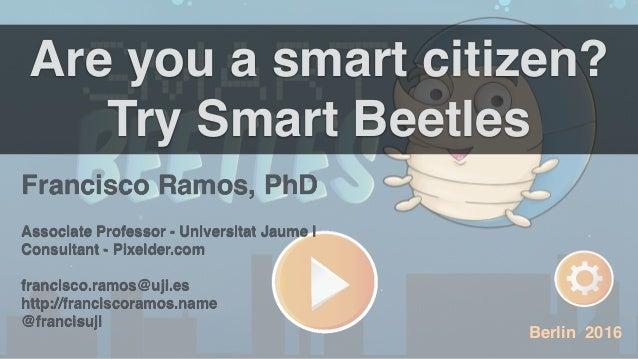 Francisco Ramos, PhD Associate Professor - Universitat Jaume I Consultant - Pixelder.com francisco.ramos@uji.es http://fra...
