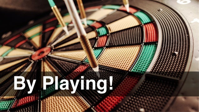 By Playing!