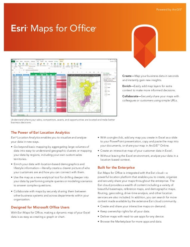 Powered by ArcGIS®  Esri Maps for Office ®  ®  Create—Map your business data in seconds and instantly gain new insights. E...