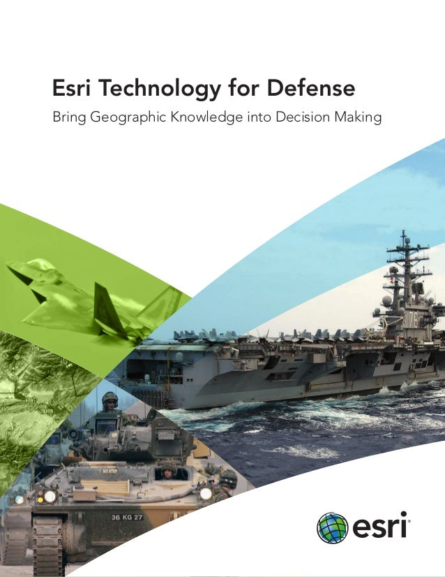 Esri Technology for Defense Bring Geographic Knowledge into Decision Making