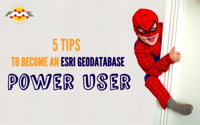 5 Tips to Become an Esri Geodatabase Power User