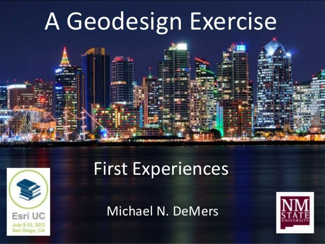 A Geodesign Exercise Michael N. DeMers First Experiences