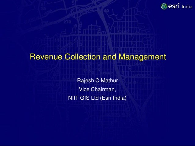 Revenue Collection and Management            Rajesh C Mathur             Vice Chairman,         NIIT GIS Ltd (Esri India)