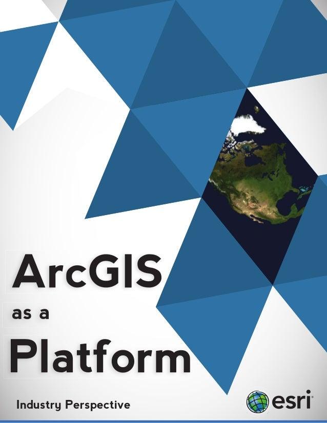 Industry Perspective  www.govloop.com      ArcGIS as a Platform   1