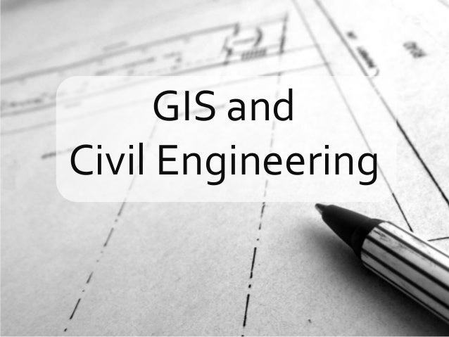 GIS and Civil Engineering
