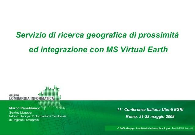 © 2006 Gruppo Lombardia Informatica S.p.A.. Tutti i diritti riservati Marco Panebianco Service Manager Infrastruttura per ...