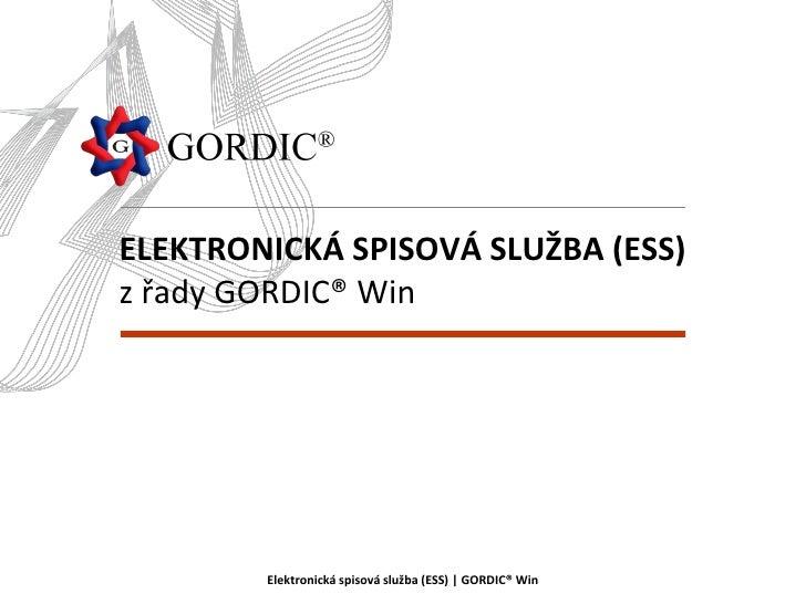 ELEKTRONICKÁ SPISOVÁ SLUŽBA (ESS)z řady GORDIC® Win        Elektronická spisová služba (ESS) | GORDIC® Win