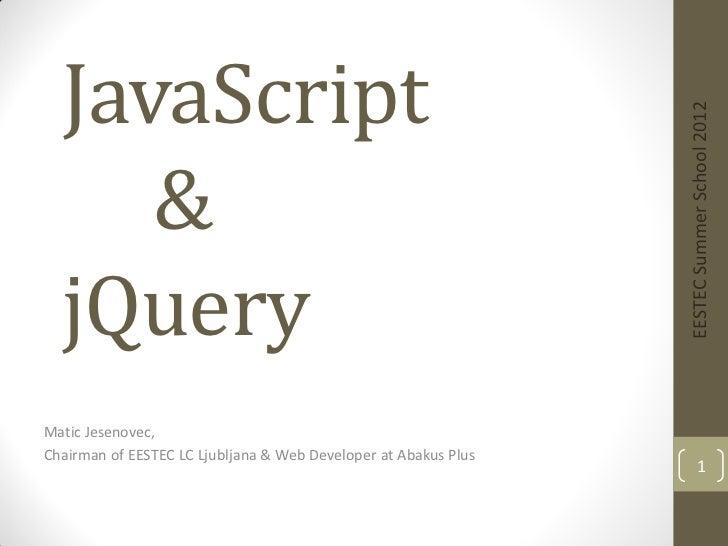 JavaScript                                                                 EESTEC Summer School 2012     &  jQueryMatic Je...