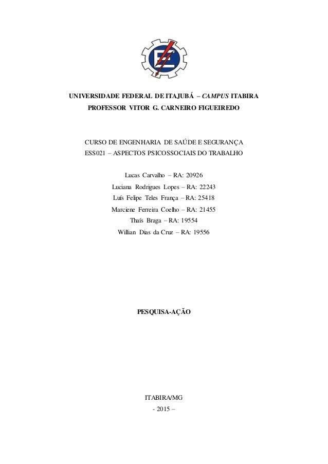 UNIVERSIDADE FEDERAL DE ITAJUBÁ – CAMPUS ITABIRA PROFESSOR VITOR G. CARNEIRO FIGUEIREDO CURSO DE ENGENHARIA DE SAÚDE E SEG...