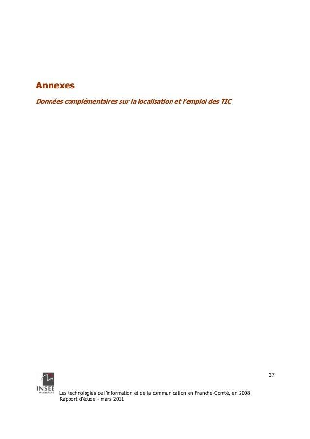 Les technologies de l'information et de la communication en Franche-Comté, en 2008  Rapport d'étude - mars 2011  37  Annex...