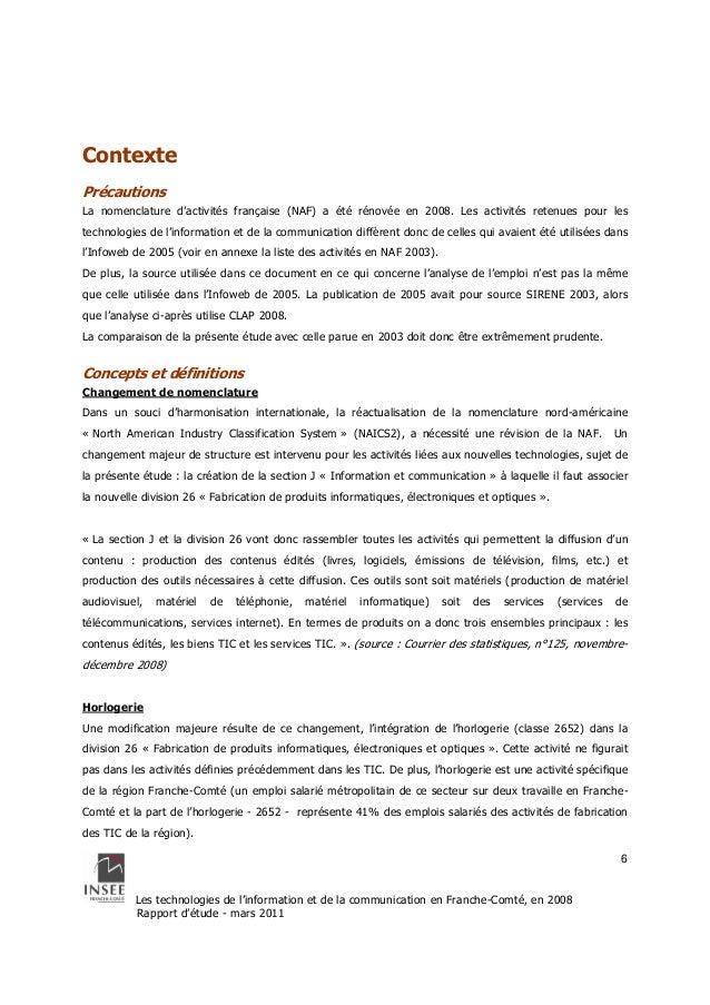Contexte  Précautions  La nomenclature d'activités française (NAF) a été rénovée en 2008. Les activités retenues pour les ...