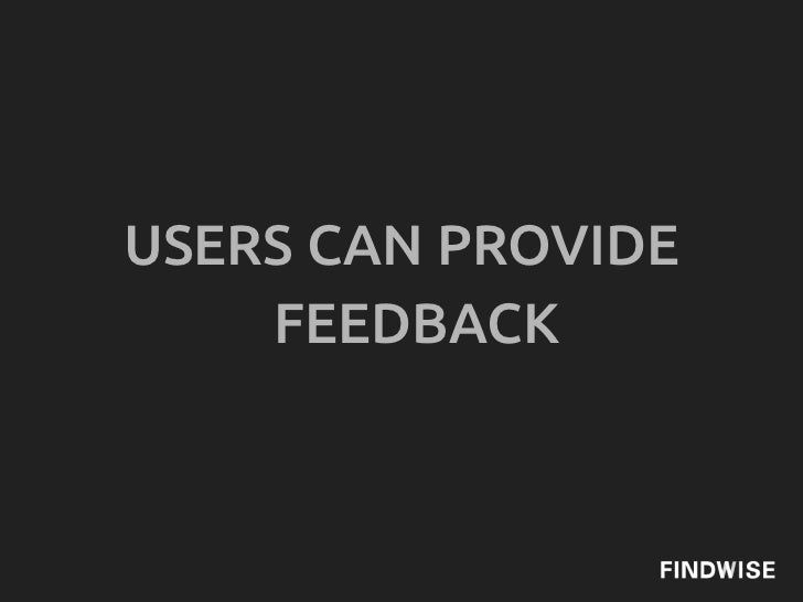 USERS CAN PROVIDE    FEEDBACK