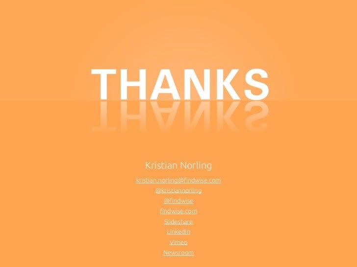 Kristian Norlingkristian.norling@findwise.com      @kristiannorling         @findwise       findwise.com         Slideshare  ...