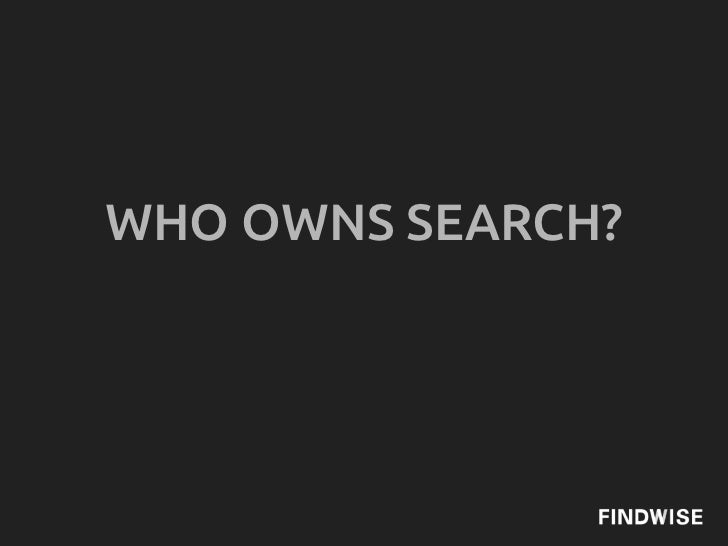 WHO OWNS SEARCH?